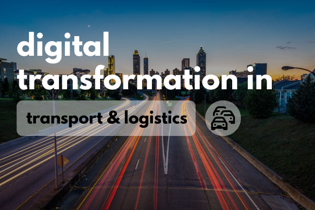 Digital Transformation in Logistics & Transportation