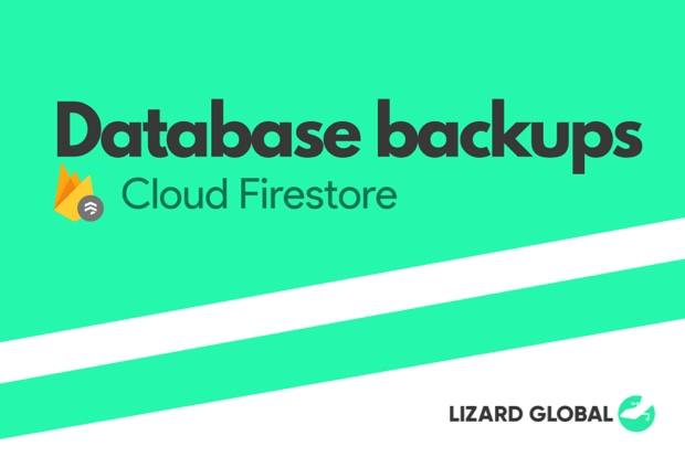 Lizard Global's Guide to Firestore Database Backups