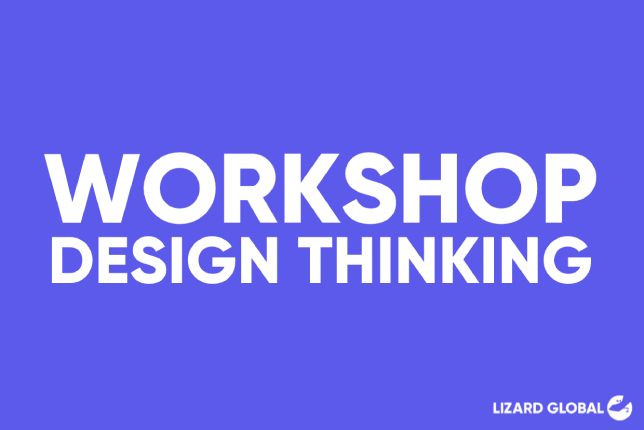 Lizard Global's Workshops: Design Thinking