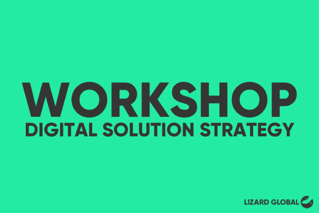 Lizard Global`s Workshop: Digital Solution Strategy