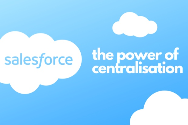 SalesForce: The power of centralisation